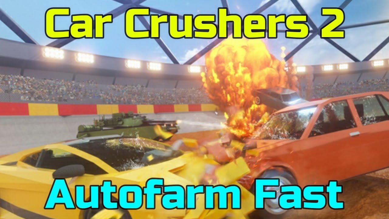 Car Crushers 2 Hack Script Best Autofarm 1 100k Youtube