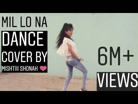 Mil lo na dance cover by mishtiii shonah 😜