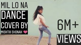 Mil lo na dance cover by mishtiii_shonah 😜