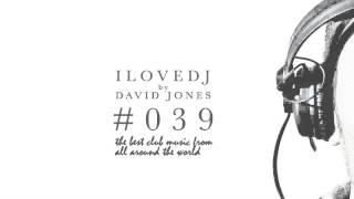 I LOVE DJ #039 Radio Show by David Jones