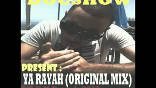 DOCSHOW YA RAYAH (ORIGINAL MIX) HITS 2012 (Arabic House)