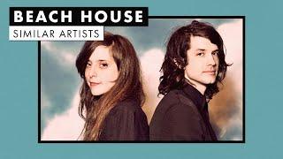 Music like Beach House | Similar Artists Playlist