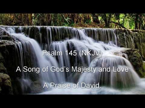 Psalm 145 (NKJV) - A Song of God's Majesty and Love