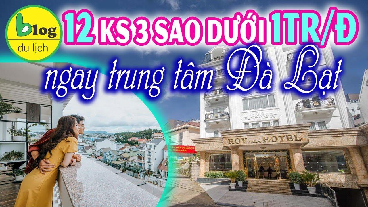 Top 12 khách sạn 3 sao Đà Lạt giá rẻ gần chợ Đà Lạt