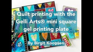 Quilt Printing with Gelli Arts® Mini Square Plate by Birgit Koopsen