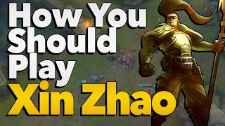 How You Should Play Xin Zhao by SoSinister | League of Legends
