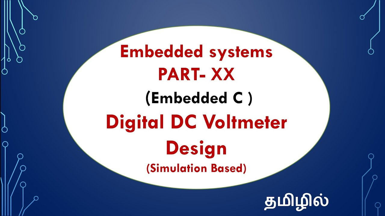 Embedded systems - PART-XX - DC Voltmeter Design - EFU