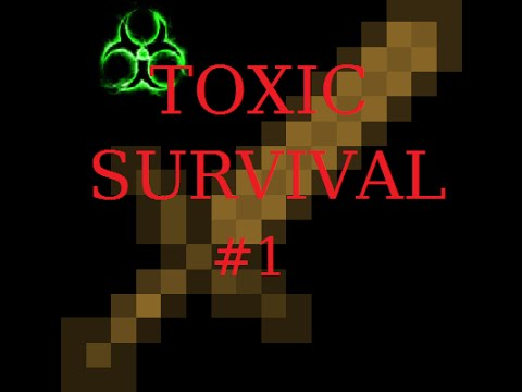 Toxic Survival | Part One | Well, this is a mess...