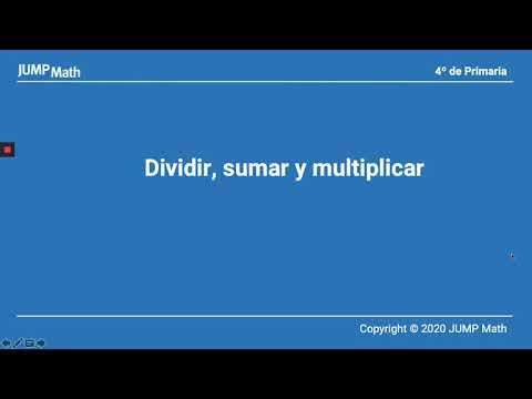 4. Unidad 5. Dividir, sumar y multiplicar