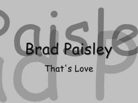 Brad Paisley - That's Love