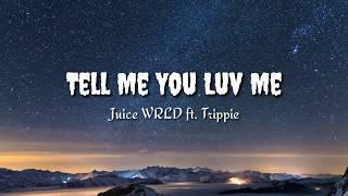 Juice WRLD - Tell Me You Luv Me ft. Trippie (Lyrics)