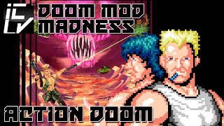 ACTION DOOM - DOOM MOD MADNESS