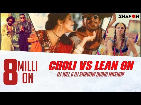 Choli Vs. Lean On - DJ Joel & DJ Shadow Dubai Mashup