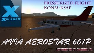 X Plane 11, AVIA AEROSTAR 601P, KONM - KSAF, FULL PRESS. FLIGHT, ILS RWY 02