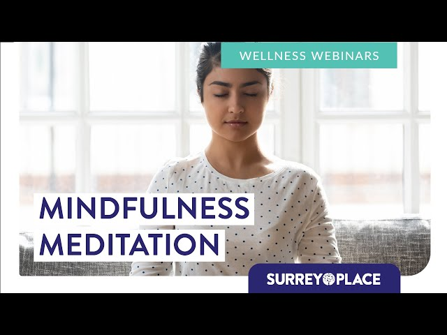 Mind Body and Soul Series: Mindfulness Meditation