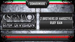 2 Brothers Of Hardstyle Feat Simona Ottaviani - Ruby Rain (Official Preview)