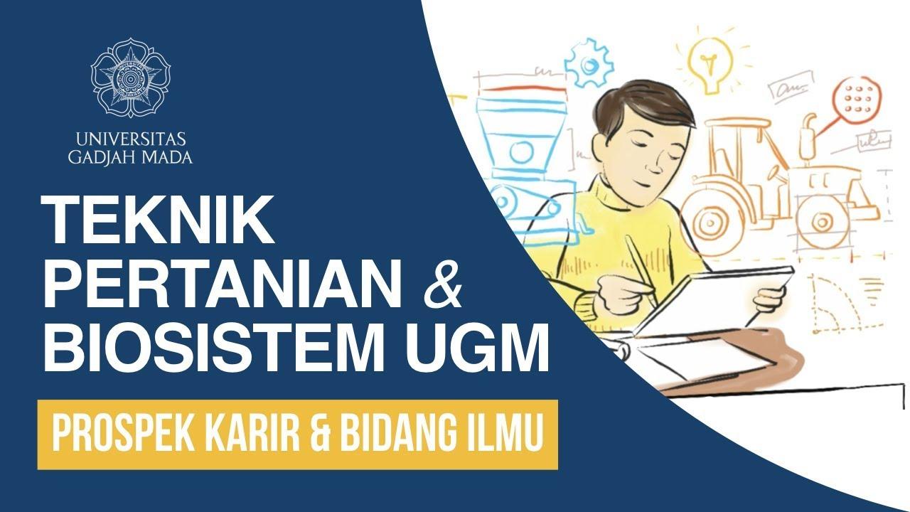 Sekilas Teknik Pertanian Dan Biosistem Ugm Prospek Karir Dan