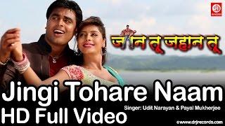 Jingi Tohare Naam | Jaan Tu Jahan Tu | HD Full Video Song | Udit Narayan |  Kundan Kunal