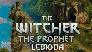 The Prophet Lebioda History  - Witcher Lore  - Witcher 3 lore - Witcher Religions