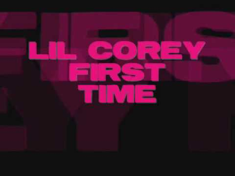 Lil Corey - first time