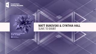 ASOT702 Matt Bukovski & Cynthia Hall - Slave To Doubt (Original Mix)