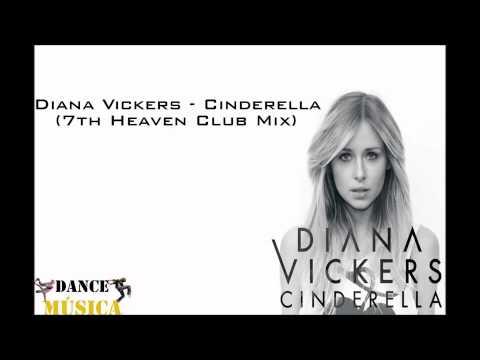 Diana Vickers - Cinderella (7th Heaven Club Mix )