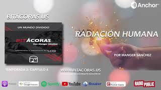Bitácoras | Episodio 4 | Radiación Espiritual #Podcasts