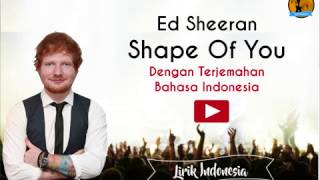 Ed Sheeran - Shape of you dengan Lirik dan Terjemahan Bahasa Indonesa Mp3