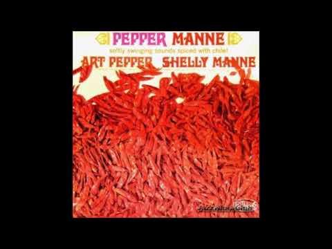Art Pepper / Shelly Manne - Pepper Manne (1963) (Full Album)