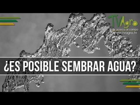 ¿Es posible Sembrar Agua? - TvAgro por Juan Gonzalo Angel