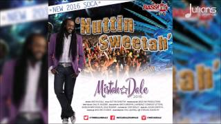 "Mistah Dale - Nuttin Sweetah ""2016 Soca"" (Barbados Crop Over)"