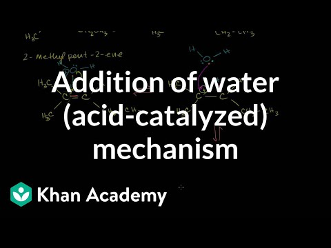 Addition of water (acid-catalyzed) mechanism | Organic chemistry | Khan Academy