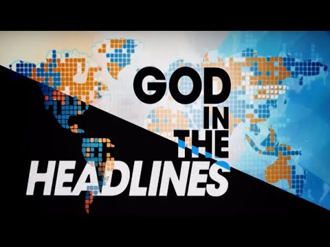 God in the Headlines: 1st Virtual Reality Church Launched  (2/20/2018)