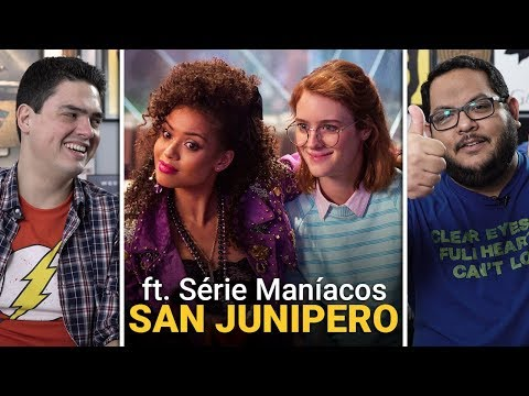 BLACK MIRROR 3x04: San Junipero ft Série Maníacos  Crítica