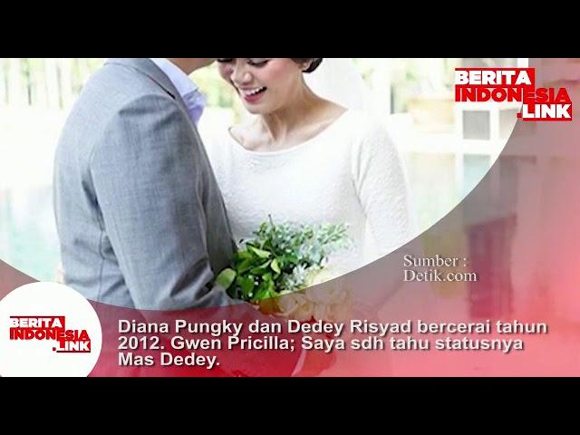Diana Pungky dan Dedey Risyad bercerai tahun 2012. Gwen Pricilla; saya sdh tahu statusnya Mas Dedey
