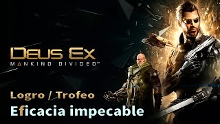 Deus Ex Mankind Divided - Logro / Trofeo Eficacia impecable (Ruthless Efficiency)