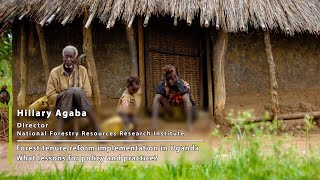Forest tenure reform in Uganda  An interview with Hillary Agaba