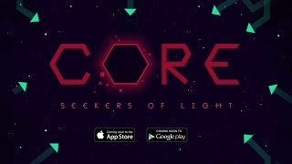 CORE: Seekers of Light - Trailer