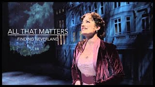 """All That Matters""- Laura Michelle Kelly: FINDING NEVERLAND (w/ lyrics)"