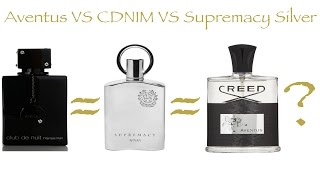 Creed Aventus Vs Afnan Supremacy Silver Vs Armaf CDNIM