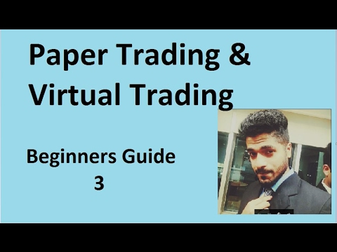 """Paper Trading and Virtual Trading """" Beginners Guide 3 """" by Smart Trader"""
