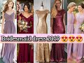 BRIDESMAID DRESS DESIGN 2018- 2019!!! IDEAS ABOUT BRIDESMAID DRESS!!!