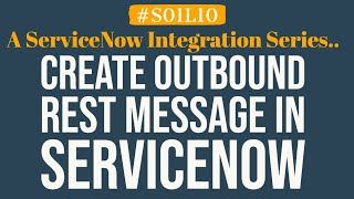 How to create a REST message in ServiceNow | 4MV4D | S01L10