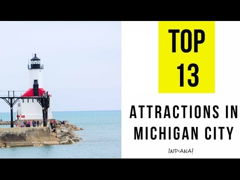 Top 13. Best Tourist Attractions in Michigan City, Indiana