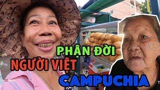 Phận NGƯỜI VIỆT ở thủ đô Phnom Pênh CAMPUCHIA (Phần 3) | PHONG BỤI