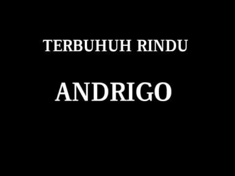 Terbunuh Rindu lirik (Penyanyi Andrigo)