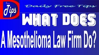 What Does a Mesothelioma Law Firm Do? lawyer mesothelioma -mesothelioma claims-mesothelioma law firm
