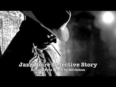 Jazz Noire Detective - Custom Royalty Free Music by Gerfalkon