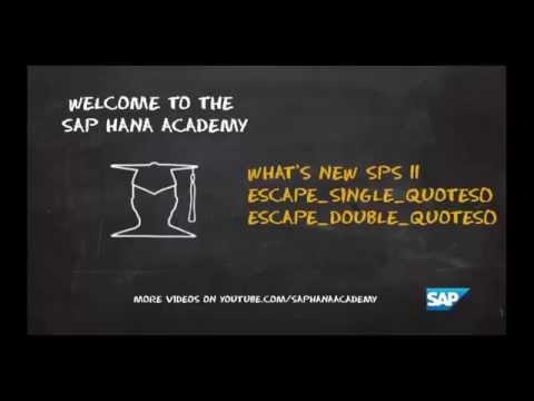 SAP HANA Academy - SQL Functions: Escape Single Quotes & Escape Double  Quotes [SPS 11]
