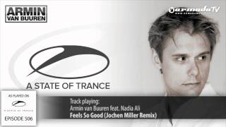 ASOT 506: Armin van Buuren feat. Nadia Ali - Feels So Good (Jochen Miller Remix)